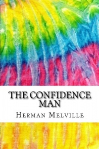 The Confidence Man: Includes MLA Style Citations for Scholarly Secondary Sources, Peer-Reviewed Journal Articles and Critical Academic Research Essays (Squid Ink Classics)