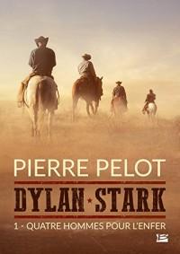 Dylan Stark, T1 : Quatre hommes pour l'enfer