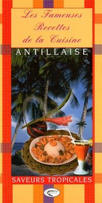 Fameuses Recettes de la Cuisine Antillaise - saveurs tropicales