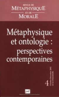Revue de métaphysique et de morale, numéro 4 - 2002 : Métaphysique et Ontologie, perspectives contemporaines