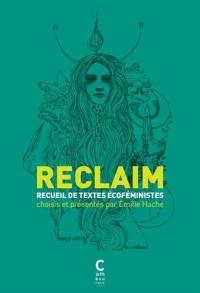 Reclaim : Anthologie de textes écoféministes