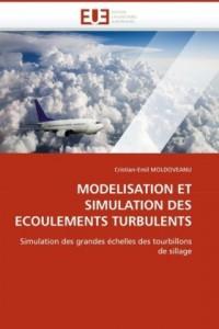 Modelisation et simulation des ecoulements turbulents: Simulation des grandes echelles des tourbillons de sillage