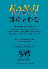 Index alphabétique des 14 000 mots français simples ou composés, expressions usuelles et noms propres japonais extraits du Kanji et Kana manuel et ... utilisable comme lexique français-japonais