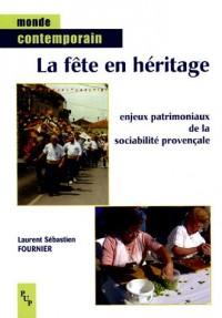 La fête en héritage : Enjeux patrimoniaux de la sociabilité provençale