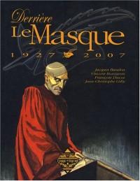 Derrière Le Masque : 1927-2007