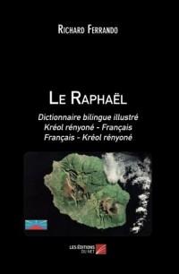 Le Raphaël: Dictionnaire bilingue illustré