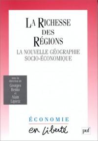 LA RICHESSE DES REGIONS. La nouvelle géographie socio-économique