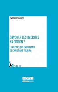 Envoyer les racistes en prison ? : Le procès des insulteurs de Christiane Taubira
