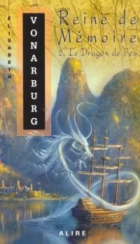 Reine de mémoire - tome 2 Le dragon de feu (02)