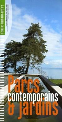 Cahier des jardins Rhône-Alpes, N° 5 : Parcs et jardins contemporains : Nouveaux usages, nouvelle conception