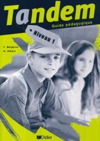 Tandem niveau 1 : Guide pédagogique