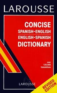 Larousse Concise Spanish/English, English/Spanish Dictionary