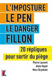 Imposture le Pen le Danger Fillon (l') 20 Repliques pour Sor