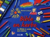Bible en herbe : La Bible à créer soi-même