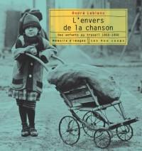 L'envers de la chanson : Des enfants au travail, 1850-1950