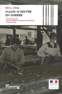 Mains-d'oeuvre ouvrières en guerre 1914-1918