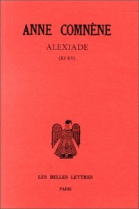 Alexiade: Règne de l'empereur Alexis I Comnène, 1081-1118