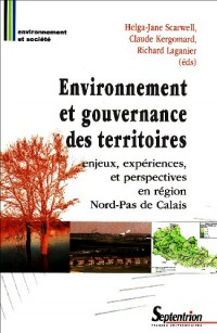 Environnement et gouvernance des territoires : Enjeux, expériences et perspectives en Région Nord-Pas de Calais