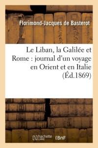 Le Liban  la Galilee et Rome  ed 1869