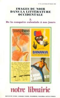 91- Images du Noir Dans la Litterature Occidentale/ 2-de la Conquete Coloniale a Nos Jours