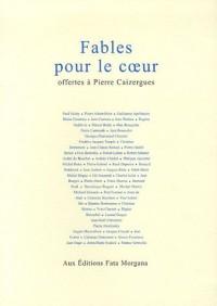 Fables pour le coeur : Offertes à Pierre Caizergues