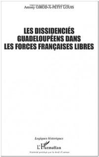 Les dissidenciés guadeloupéens dans les Forces françaises libres (1940-1945)