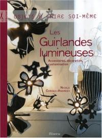 Les Guirlandes lumineuses : Accessoires, décoration, customisation