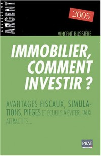 Immobilier, comment investir ? (édition 2005)