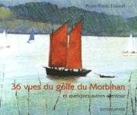 36 Vues du golfe du Morbihan... : Et quelques autres alentour