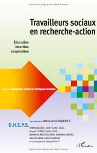 Travailleurs sociaux en recherche-action : Education, insertion, coopération