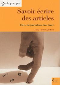 Savoir écrire des articles : Précis du journalisme free-lance