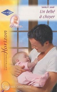 Un bébé à choyer