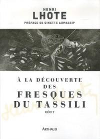 A la découverte des fresques du Tassili