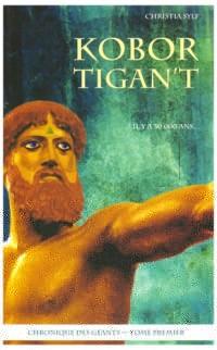 Chronique des géants, Tome 1 : Kobor Tigan't