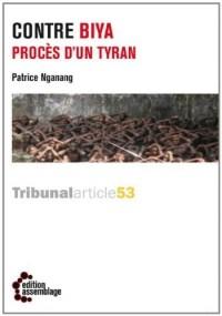 Contre Biya: Procès d'un Tyran