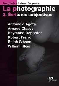 La photographie : Tome 2, Ecritures subjectives