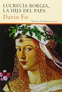 Lucrecia Borgia, la hija del Papa / Lucrezia Borgia, daughter of Pope