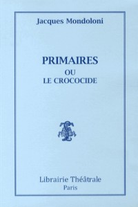 Primaires ou le crococide
