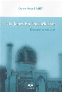 Dix jours en Ouzbékistan : Récit d'un pélerin soufi