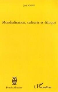 Mondialisation, cultures et éthique