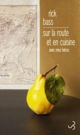 Sur la route et en cuisine : Avec mes héros