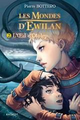 L'oeil d'Otolep: Les mondes d'Ewilan [Poche]