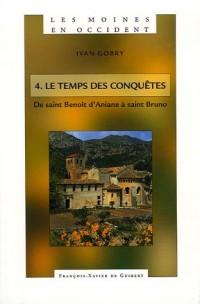 Les moines en Occident - Tome 4 : Le temps des conquêtes, de saint Benoît d'Aniane à saint Bruno (750-1100)