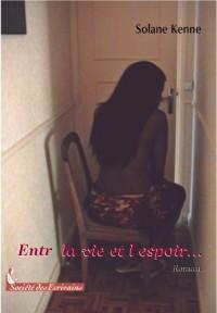 ENTRE LA VIE ET L'ESPOIR...