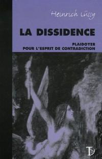 La dissidence : Plaidoyer pour l'esprit de contradiction
