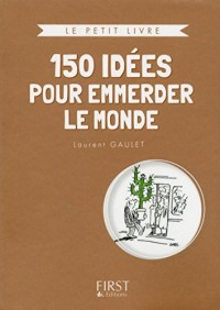 Le Petit Livre collector - 150 idées pour emmerder le monde