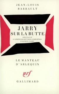 Jarry sur la butte