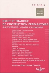 Droit et pratique de l'instruction préparatoire : juge d'instruction, chambre d'instruction