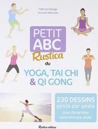 Petit ABC Rustica du yoga, taï chi et qi gong