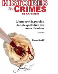 Histoires de crimes au XXe siècle